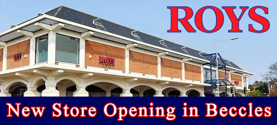 Roys new Beccles store opens Friday 19th October at 9am